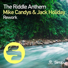 MIKE CANDYS & JACK HOLIDAY - THE RIDDLE ANTHEM REWORK